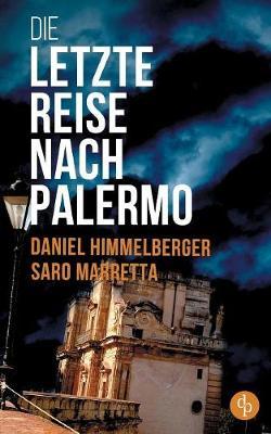Die Letzte Reise Nach Palermo (Krimi) (Paperback)