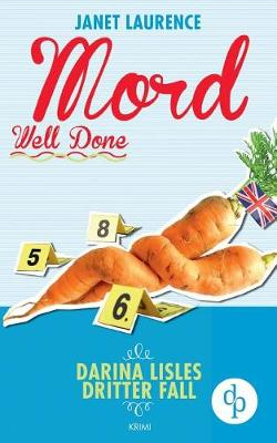 Mord Well Done: Darina Lisles Dritter Fall (Krimi, Cosy Crime) (Paperback)