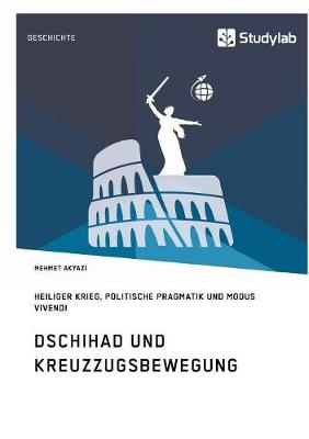 Dschihad Und Kreuzzugsbewegung (Paperback)