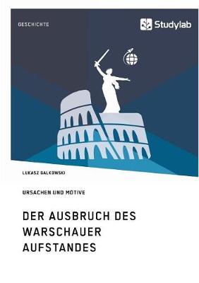 Der Ausbruch Des Warschauer Aufstandes. Ursachen Und Motive (Paperback)