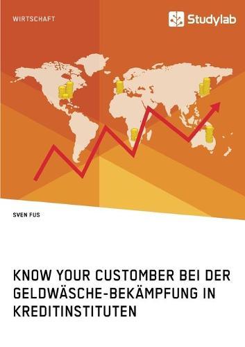 Know Your Customer Bei Der Geldw�sche-Bek�mpfung in Kreditinstituten (Paperback)
