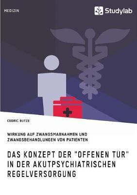 Das Konzept Der Offenen Tur in Der Akutpsychiatrischen Regelversorgung (Paperback)