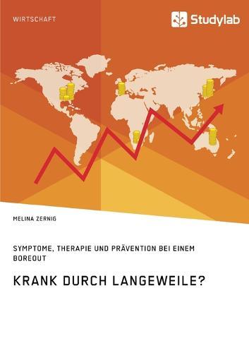 Krank Durch Langeweile? Symptome, Therapie Und Pr vention Bei Einem Boreout (Paperback)