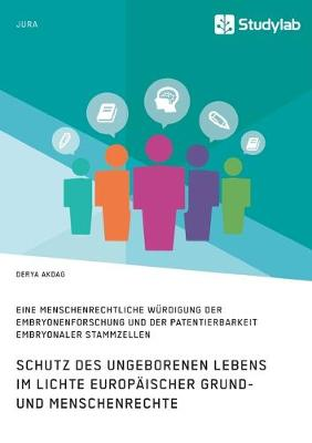 Schutz des ungeborenen Lebens im Lichte europaischer Grund- und Menschenrechte (Paperback)