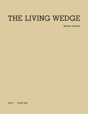 Michael Krebber: The Living Wedge: Volume 1 (Paperback)