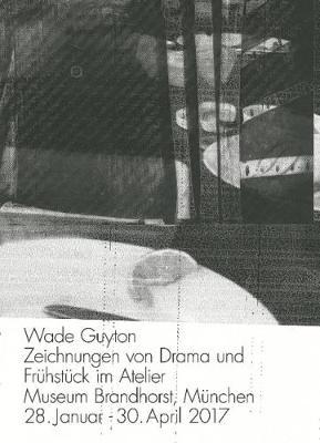 Wade Guyton: Zeichnungen von Drama und Fruhstuck im Atelier.Museum Brandhorst, Munchen 28. Januar - 30. April 2017 (Paperback)
