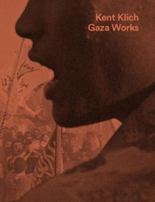 Kent Klich: Gaza Works (Paperback)