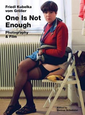 Friedl Kubelka vom Groeller: One Is Not Enough. Photography and Film