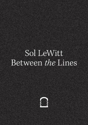 Sol LeWitt: Between the Lines (Paperback)