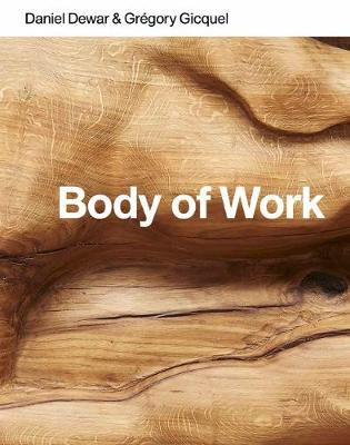 Daniel Dewar & Gregory Gicquel: Body of Work (Paperback)