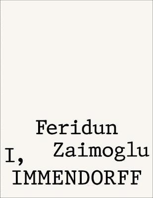 Feridun Zaimoglu: I, Immendorff (Paperback)