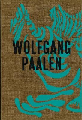 Wolfgang Paalen: Der Surrealist in Paris und Mexiko (Paperback)