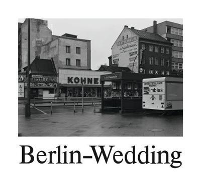 Michael Schmidt: Berlin-Wedding, 1978 (Hardback)