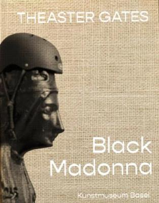 Theaster Gates: Black Madonna (Hardback)
