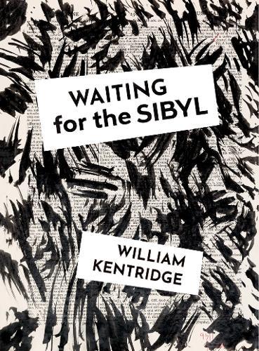 Waiting for the Sibyl: William Kentridge (Hardback)