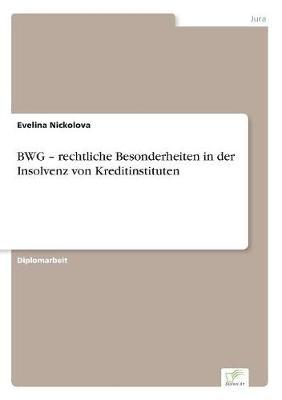 Bwg - Rechtliche Besonderheiten in Der Insolvenz Von Kreditinstituten (Paperback)