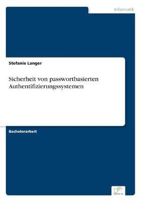 Sicherheit Von Passwortbasierten Authentifizierungssystemen (Paperback)