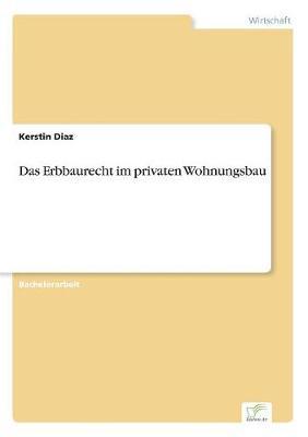 Das Erbbaurecht Im Privaten Wohnungsbau (Paperback)