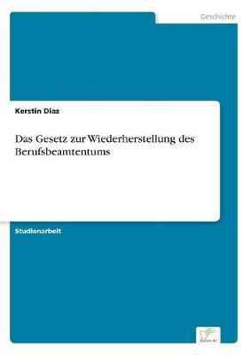 Das Gesetz Zur Wiederherstellung Des Berufsbeamtentums (Paperback)