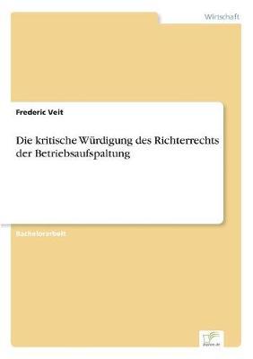 Die Kritische Wurdigung Des Richterrechts Der Betriebsaufspaltung (Paperback)