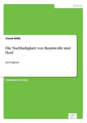 Die Nachhaltigkeit Von Baumwolle Und Hanf (Paperback)