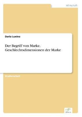 Der Begriff Von Marke. Geschlechtsdimensionen Der Marke (Paperback)