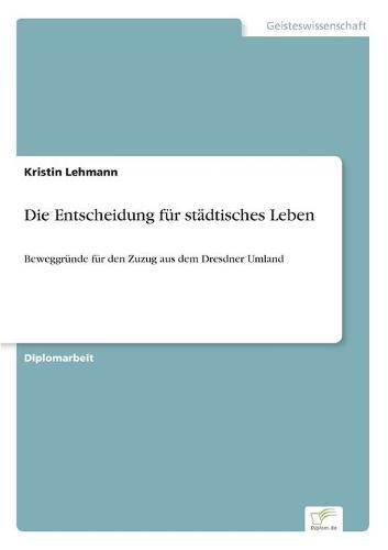 Die Entscheidung F r St dtisches Leben (Paperback)