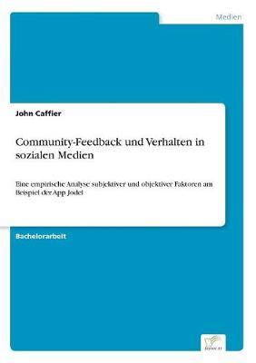 Community-Feedback Und Verhalten in Sozialen Medien (Paperback)
