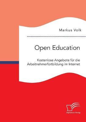 Open Education. Kostenlose Angebote Fur Die Arbeitnehmerfortbildung Im Internet (Paperback)