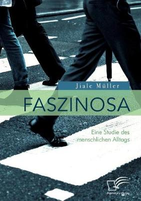 Faszinosa. Eine Studie Des Menschlichen Alltags (Paperback)
