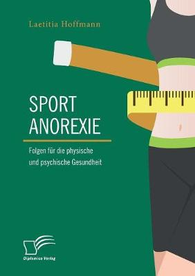 Sportanorexie. Folgen F r Die Physische Und Psychische Gesundheit (Paperback)