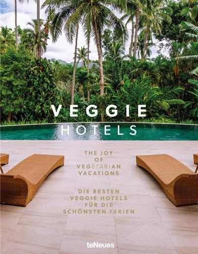Veggie Hotels: The Joy of Vegetarian Vacations (Hardback)