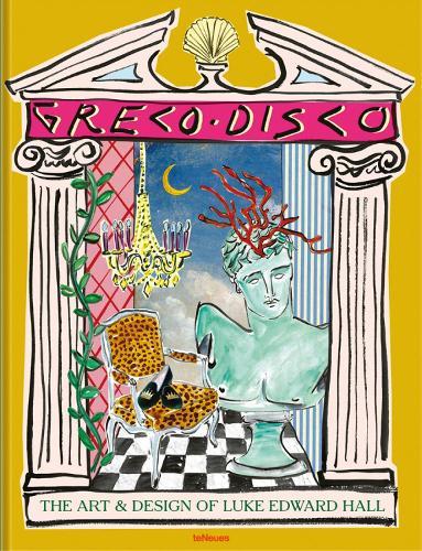 Greco Disco: The Art & Design of Luke Edward Hall (Hardback)