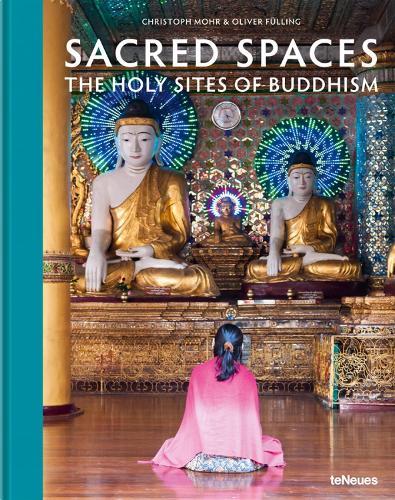 Sacred Spaces: The Holy Sites of Buddhism (Hardback)