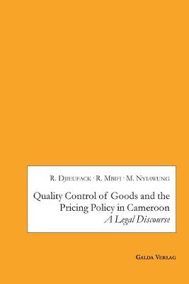 Quality Control of Goods and the Pricing Policy in Cameroon: A Legal Discourse (Paperback)