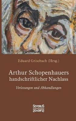 Arthur Schopenhauers Handschriftlicher Nachlass (Paperback)