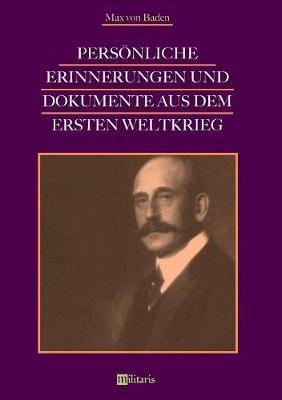 Pers nliche Erinnerungen Und Dokumente Aus Dem Ersten Weltkrieg (Paperback)