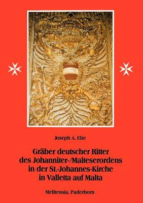 Gr Ber Deutscher Ritter Des Johanniter-/Malteserordens in Der St.-Johannes-Kirche in Valletta Auf Malta (Paperback)