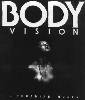Body Vision: Lithuanian Nudes (Paperback)