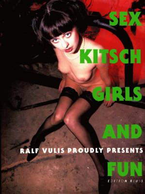 Sex, Kitsch, Girls and Fun (Hardback)