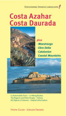 Costa Azahar - Costa Daurada Plus Maestrazgo, Ebro Delta, Catalonian Coastal Mountains: Discovering Spanish Landscapes! (Paperback)