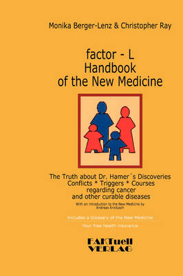 Factor-L Handbook of the New Medicine - The Truth about Dr. Hamer's Discoveries (Paperback)