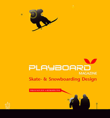 """Playboard Magazine"": Skate and Snowboarding Design (Paperback)"