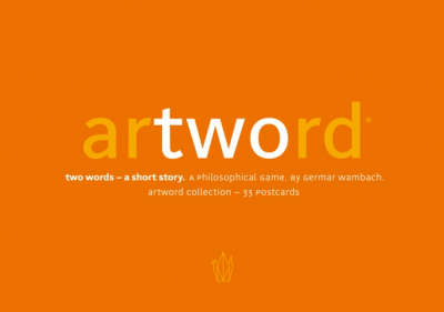 Artword Collection: Two Words - a Short Story -  A Philosophical Game