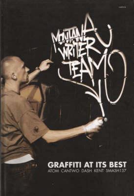 Graffiti at it's Best: Montana Writer Team (Hardback)