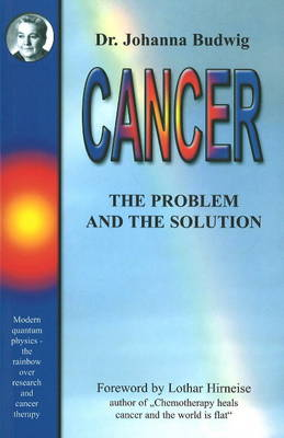 Cancer: The Problem and the Solution (Paperback)