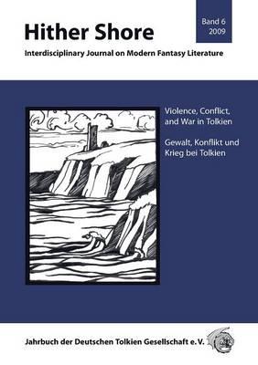 Hither Shore Band 6: Gewalt, Konflikt Und Krieg Bei Tolkien (Paperback)