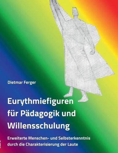 Eurythmiefiguren Fur Padagogik Und Willensschulung (Paperback)