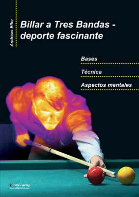 Billar a Tres Bandas - Deporte Fascinante: Bases - Tecnica - Aspectos Mentales (Paperback)