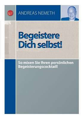 Begeistere Dich Selbst! (Paperback)